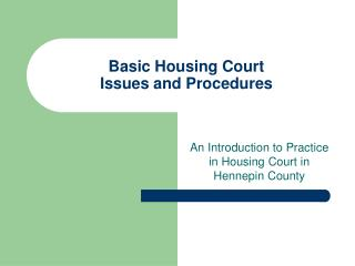 Basic Housing Court  Issues and Procedures