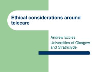 Ethical considerations around telecare