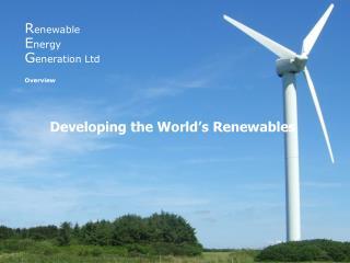 R enewable E nergy G eneration Ltd