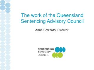 The work of the Queensland  Sentencing Advisory Council