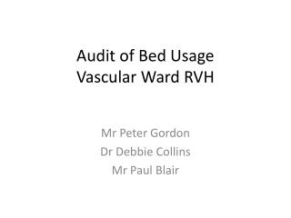 Audit of Bed Usage  Vascular Ward RVH
