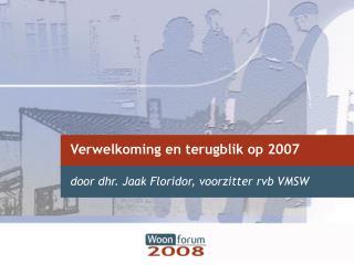 Verwelkoming en terugblik op 2007