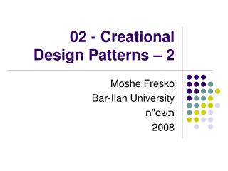 02 - Creational  Design Patterns – 2