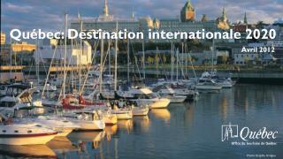 Québec: Destination internationale 2020