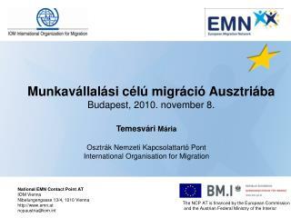 Munkavállalási célú migráció Ausztriába Budapest, 2010. november 8.