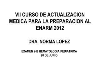 VII CURSO DE ACTUALIZACION MEDICA PARA LA PREPARACION AL ENARM 2012
