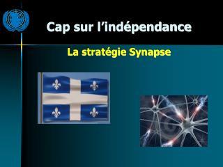 Cap sur l'indépendance La stratégie Synapse