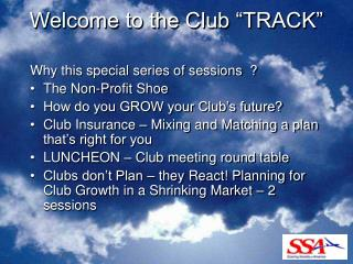 "Welcome to the Club ""TRACK"""