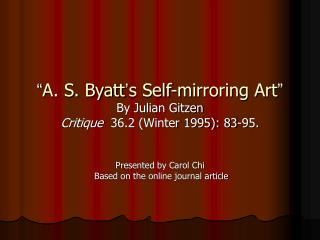 """ A. S. Byatt ' s Self-mirroring Art """