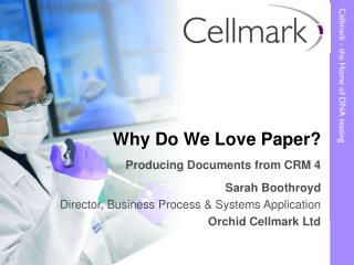 Why Do We Love Paper?  Producing Documents from CRM 4 Sarah Boothroyd