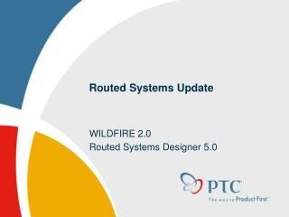 Routed Systems Update