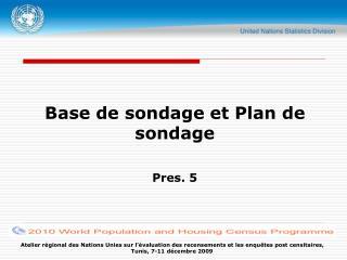 Base de sondage et Plan de sondage   Pres. 5