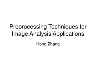Preprocessing Techniques for Image Analysis Applications