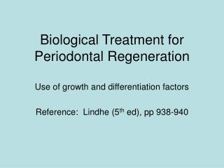 Biological Treatment for Periodontal Regeneration