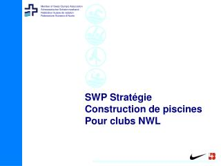 SWP Stratégie Construction de piscines Pour clubs NWL