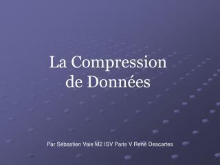 La Compression de Donn�es