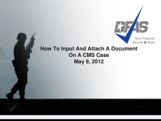 How To Input And Attach A Document  On A CMS Case May 9, 2012