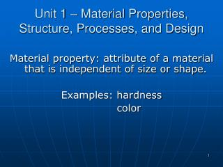 Unit 1 – Material Properties, Structure, Processes, and Design