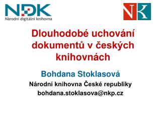 Dlouhodobé uchování dokumentů v českých knihovnách