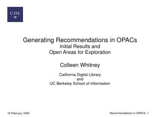 Generating Recommendations in OPACs Initial Results and  Open Areas for Exploration