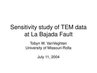 Sensitivity study of TEM data at La Bajada Fault