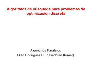 Algoritmos de búsqueda para problemas de optimización discreta