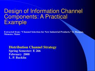 Distribution Channel Strategy Spring Semester: E 266  February  2000 L. P. Bucklin