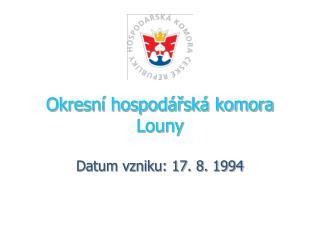 Okresní hospodářská komora Louny Datum vzniku: 17. 8. 1994