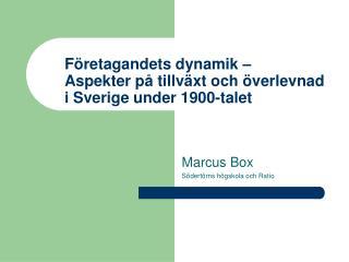 Företagandets dynamik –  Aspekter på tillväxt och överlevnad i Sverige under 1900-talet