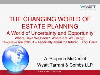 A. Stephen McDaniel Wyatt Tarrant & Combs LLP
