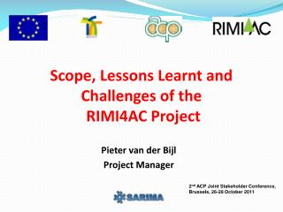 Scope, Lessons Learnt and Challenges of the RIMI4AC  Project