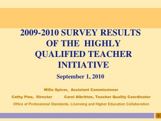 2009-2010 SURVEY RESULTS  OF THE  HIGHLY QUALIFIED TEACHER INITIATIVE September 1, 2010