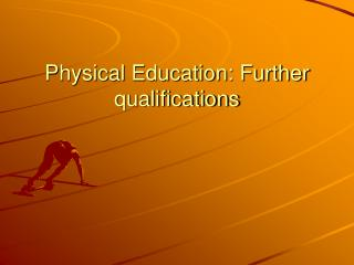 Physical Education: Further qualifications
