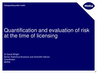 Quantification and evaluation of risk at the time of licensing