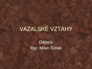 VAZALSKÉ VZTAHY
