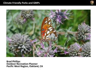 Brad Phillips Outdoor Recreation Planner Pacific West Region, Oakland, CA
