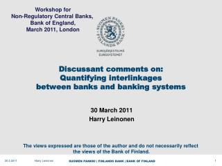 Discussant comments on: Quantifying  interlinkages between banks and banking systems