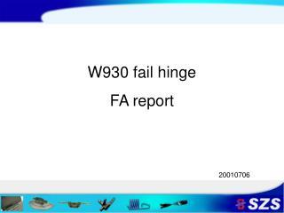 W930 fail hinge  FA report