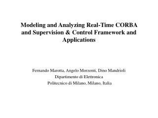 Modeling and Analyzing Real-Time CORBA  and Supervision & Control Framework and Applications