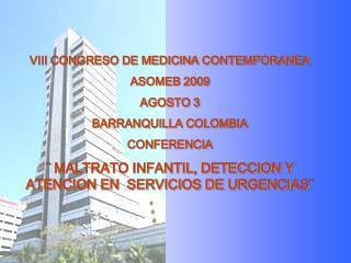 VIII CONGRESO DE MEDICINA CONTEMPORANEA ASOMEB 2009 AGOSTO 3  BARRANQUILLA COLOMBIA CONFERENCIA