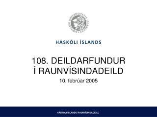 108. DEILDARFUNDUR Í RAUNVÍSINDADEILD