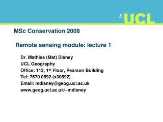 MSc Conservation 2008  Remote sensing module: lecture 1