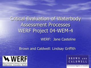 Critical Evaluation of Waterbody Assessment Processes WERF Project 04-WEM-4