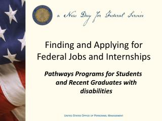 Finding and Applying for Federal Jobs and Internships