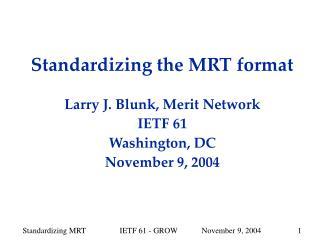 Standardizing the MRT format