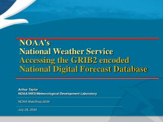 NOAA's National Weather Service Accessing the GRIB2 encoded National Digital Forecast Database