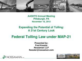 Presented by:   Fred Kessler Nossaman LLP fkessler@nossaman