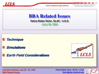 BBA Related Issues Heinz-Dieter Nuhn, SLAC / LCLS June 28, 2004