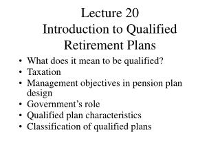 Lecture 20 Introduction to Qualified Retirement Plans