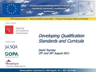 Developing Qualification Standards and Curricula David Tournay 29 th  and 30 th  August 2011